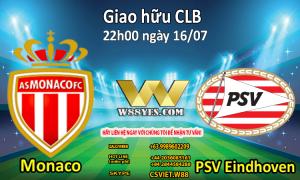 NHẬN ĐỊNH : 22h00 ngày 16/07: Monaco vs PSV Eindhoven