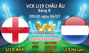 NHẬN ĐỊNH : 20h30 ngày 06/7: U19 Anh vs U19 Hà Lan.