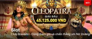 Tham gia giải đấu cùng Nữ Hoàng Ai Cập Cleopat, cơ hội trúng thưởng 45,125,000 đồng.