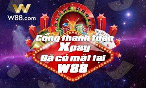 W88 chính thức mở cổng nạp tiền mới X-pay