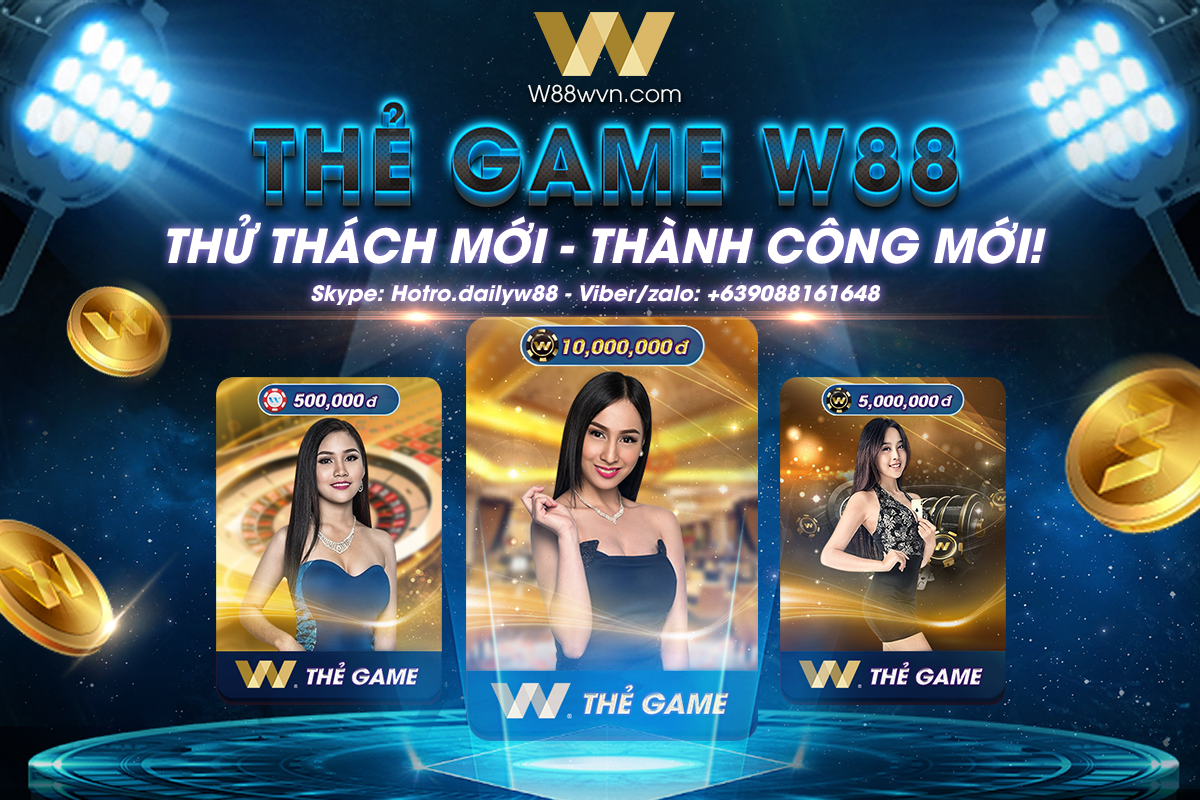 THẺ GAME W88 – HƯỚNG ĐI MỚI – THÀNH CÔNG MỚI!