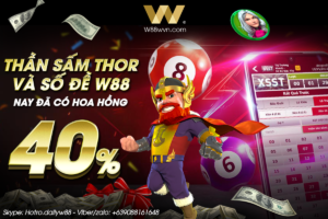 Siêu HOT: Chiến Thần Thor và Số Đề đem về Hoa hồng lên tới 40% dành cho Đại Lý!