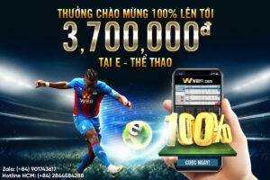 THƯỞNG 100% CHÀO MỪNG LÊN TỚI 3,700,000 VND TẠI E-THỂ THAO W88