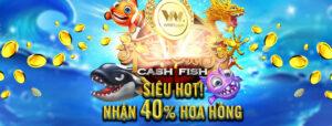 Read more about the article HOT! HOA HỒNG TẠI BẮN CÁ CASH FISH (PLAYTECH) TĂNG LÊN MỨC 40%