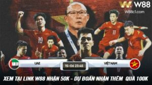 Read more about the article [W88 – MINIGAME] VIỆT NAM – UAE | VÒNG LOẠI WORLD CUP | 23:45 NGÀY 15.06