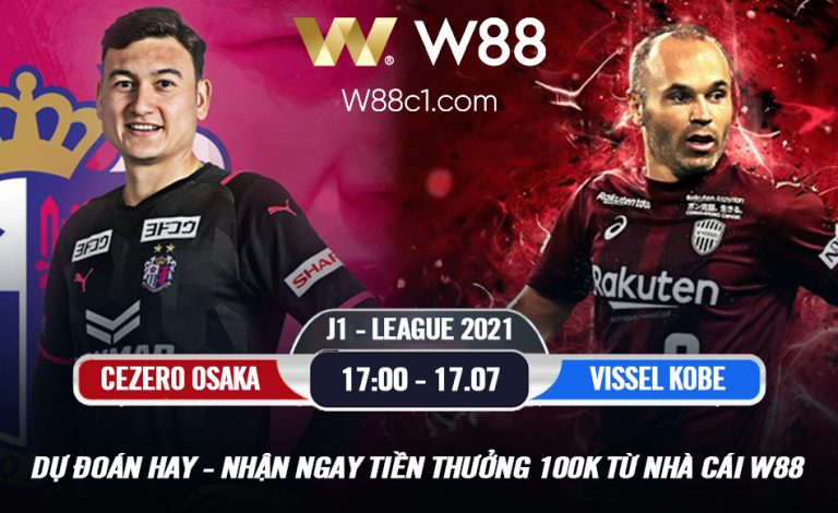 You are currently viewing [W88 – MINIGAME] CEREZO OSAKA – VISSEL KOBE   J1 LEAGUE   VĂN LÂM TỎA SÁNG