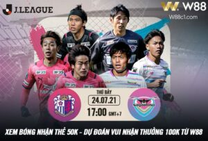Read more about the article [W88 – MINIGAME] SAGAN TOSU – CEREZO OSAKA | JAPAN CHAMPIONSHIP | 17:00 – 24.07