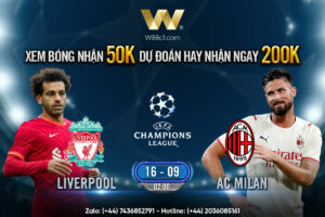 Read more about the article [W88 – MINIGAME] LIVERPOOL – AC MILAN   CHAMPIONS LEAGUE   16.09 – 02:00