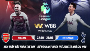 Read more about the article [W88 – MINIGAME] ARSENAL – TOTTENHAM   NGOẠI HẠNG ANH   ĐẠI CHIẾN RỰC LỬA