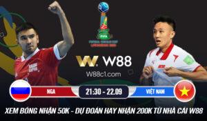 Read more about the article [W88 – MINIGAME] NGA – VIỆT NAM   FUTSAL WORLD CUP   BƯỚC CHÂN LỊCH SỬ