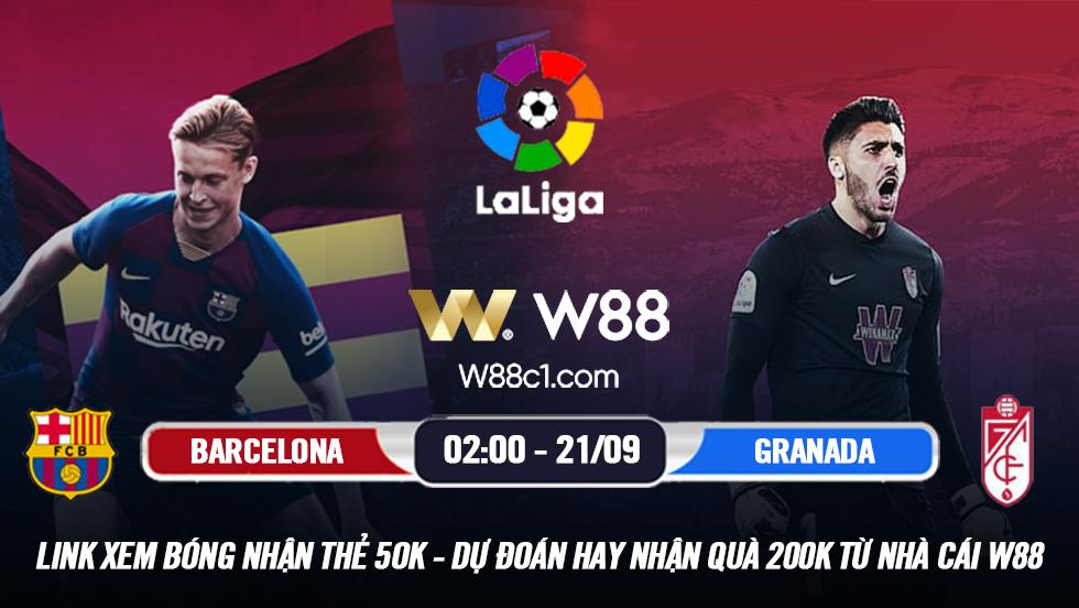 You are currently viewing [W88 – MINIGAME] BARCELONA – GRANADA | VĐQG TÂY BAN NHA | GIẢI TỎA TÂM LÝ
