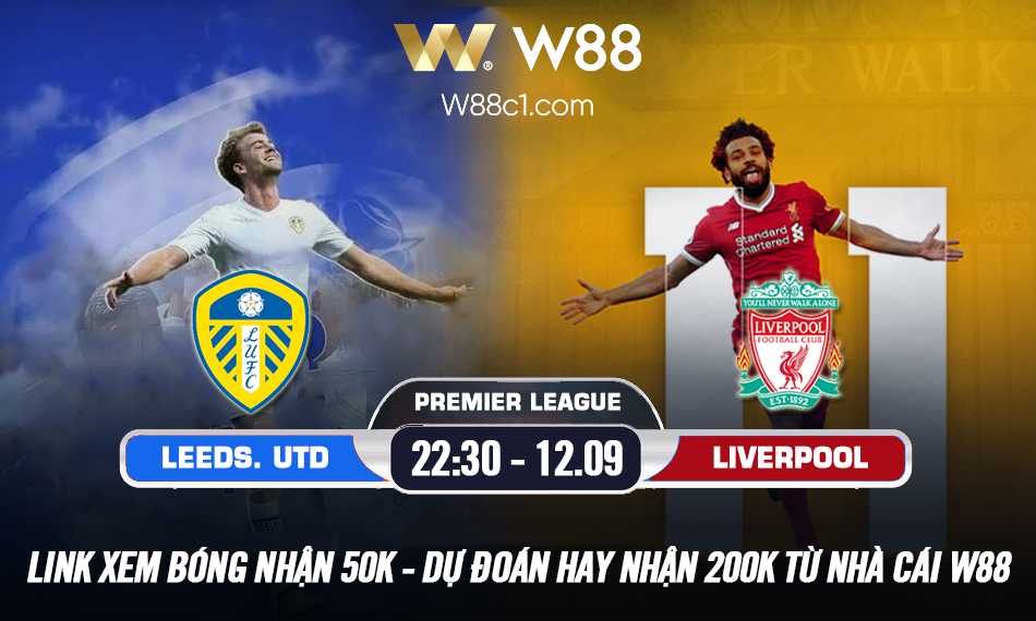 Read more about the article [W88 – MINIGAME] LEEDS UNITED – LIVERPOOL | 22:30 – 12/09 | NGOẠI HẠNG ANH
