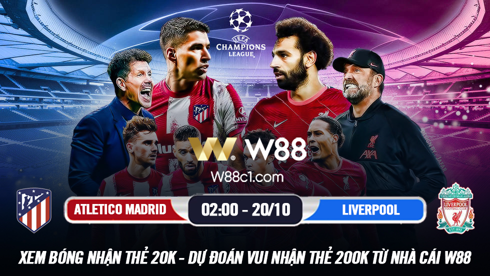 Read more about the article [W88 – MINIGAME] ATLETICO MADRID – LIVERPOOL | UEFA CHAMPIONS LEAGUE | SỨC MẠNH QUỶ ĐỎ