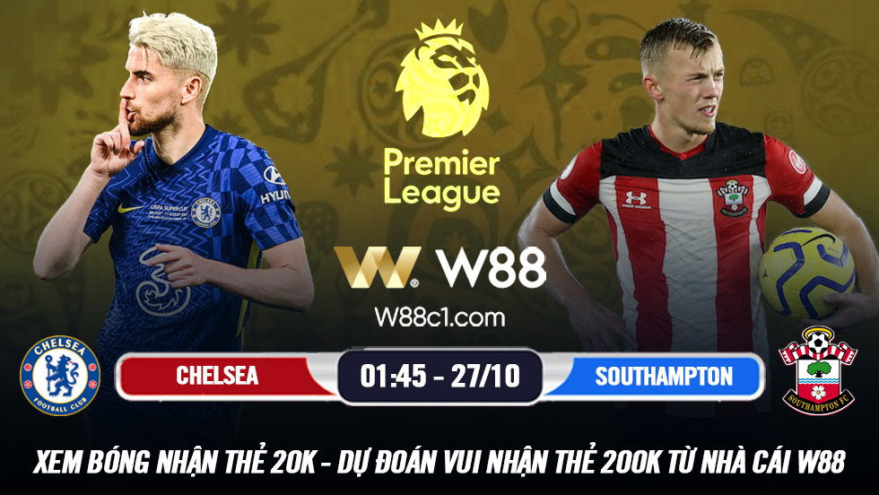 Read more about the article [W88 – MINIGAME] CHELSEA – SOUTHAMPTON | LEAGUE CUP | KHẲNG ĐỊNH SỨC MẠNH